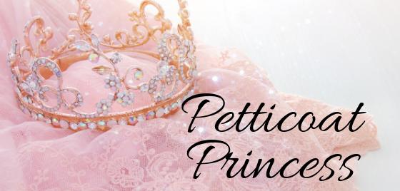 Petticoat Princess