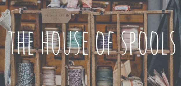 The House of Spools